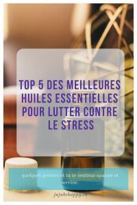 Top 5 des meilleures huiles essentielles pour lutter contre le stress, l'anxiété, angoisse, bref quelques gouttes suffisent et tu te sentiras apaisé, serein, zen,...