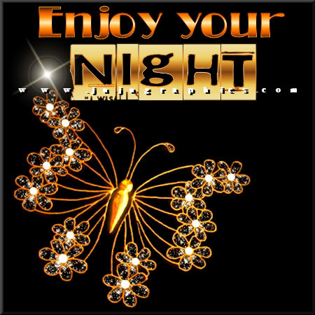 Enjoy Your Night 2 Graphics Quotes Comments Images Amp Greetings For Myspace Facebook