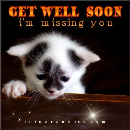Get Well Soon Im Missing You Graphics Quotes Comments Images Amp Greetings For Myspace