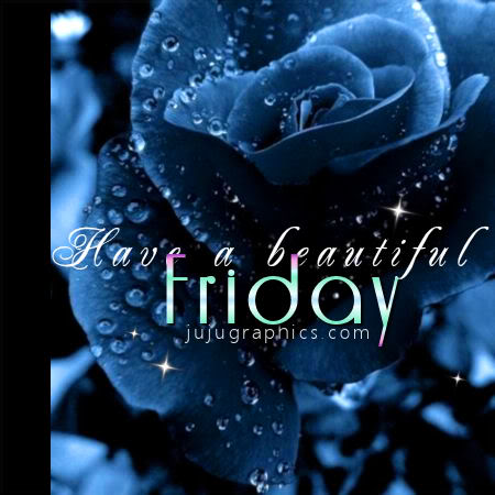 Have A Beautiful Friday Graphics Quotes Comments Images Amp Greetings For Myspace Facebook