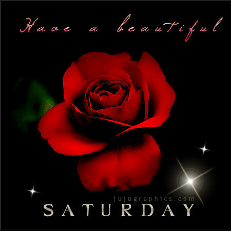 Have A Beautiful Saturday 7 Graphics Quotes Comments Images Amp Greetings For Myspace