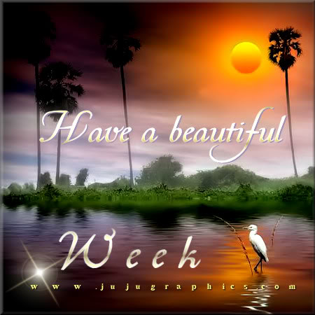 Have A Beautiful Week 10 Graphics Quotes Comments