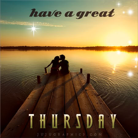 Have A Great Thursday 2 Graphics Quotes Comments Images Amp Greetings For Myspace Facebook