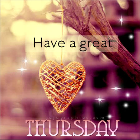 Have A Great Thursday 47 Graphics Quotes Comments Images Amp Greetings For Myspace Facebook
