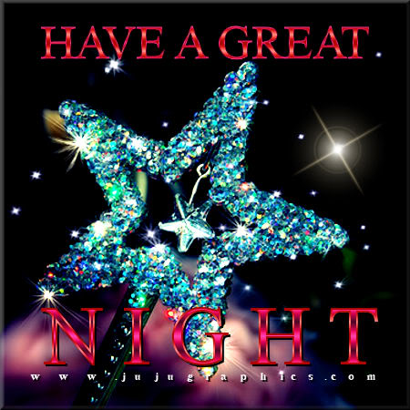 Have A Great Night 22 Graphics Quotes Comments Images Amp Greetings For Myspace Facebook