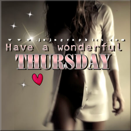Have A Wonderful Thursday 12 Graphics Quotes Comments Images Amp Greetings For Myspace