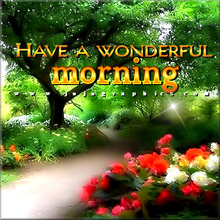 Have A Wonderful Morning 14 Graphics Quotes Comments