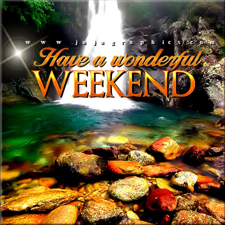Have A Wonderful Weekend 8 Graphics Quotes Comments