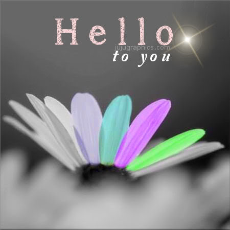 Hello To You 2 Graphics Quotes Comments Images Amp Greetings For Myspace Facebook Twitter