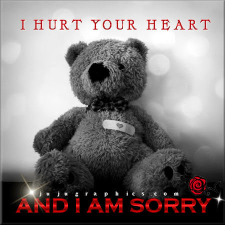 I Hurt Your Heart And I Am Sorry Graphics Quotes Comments Images Amp Greetings For Myspace
