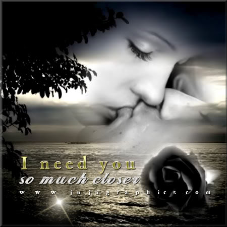 I Need You So Much Closer Graphics Quotes Comments Images Amp Greetings For Myspace Facebook