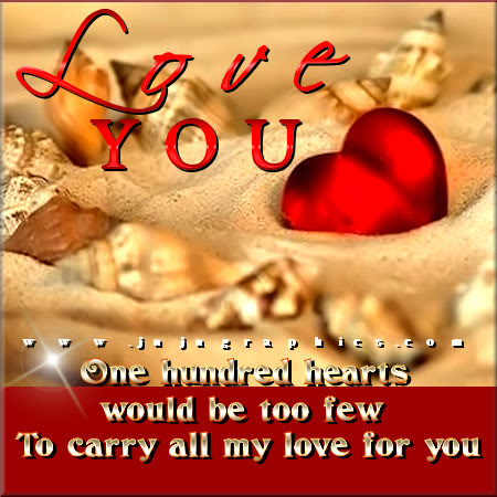 One Hundred Hearts Would Be Too Few To Carry All My Love For You Graphics Quotes Comments