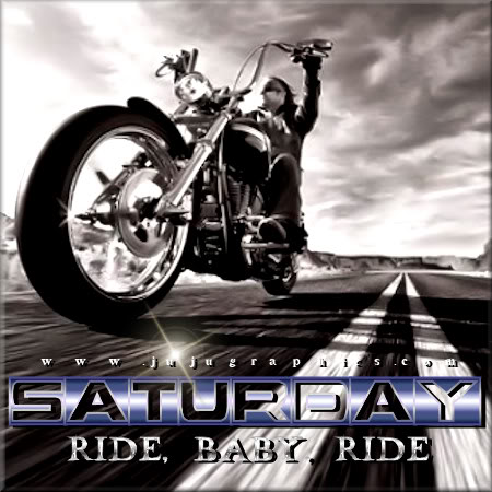 Saturday Ride Baby Ride Motorcycle Graphics Quotes Comments Images Amp Greetings For Myspace
