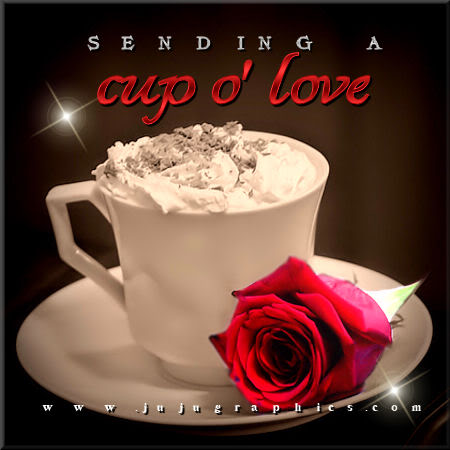 Sending A Cup O Love Graphics Quotes Comments Images Amp Greetings For Myspace Facebook