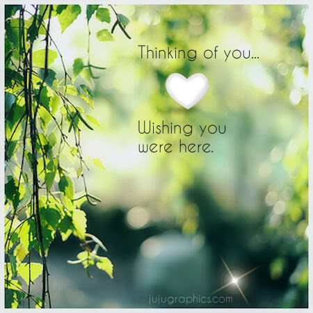 Thinking Of You Wishing You Were Here Graphics Quotes Comments Images Amp Greetings For