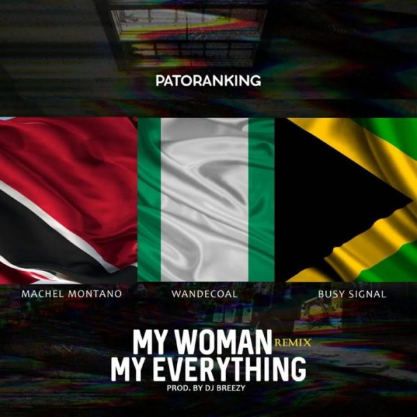"JBAudio: Patoranking – ""My Woman My Everything"" (Remix) ft. Machel Montano x Wande Coal x Busy Signal"