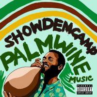 DOWNLOAD: Show Dem Camp - Palm Wine Music Vol 1