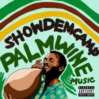 DOWNLOAD: Show Dem Camp – Palm Wine Music Vol 1