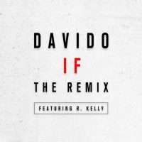 JBAudio: DavidO ft. R. Kelly – IF (Remix)