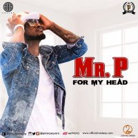 Mr. P – For My Head