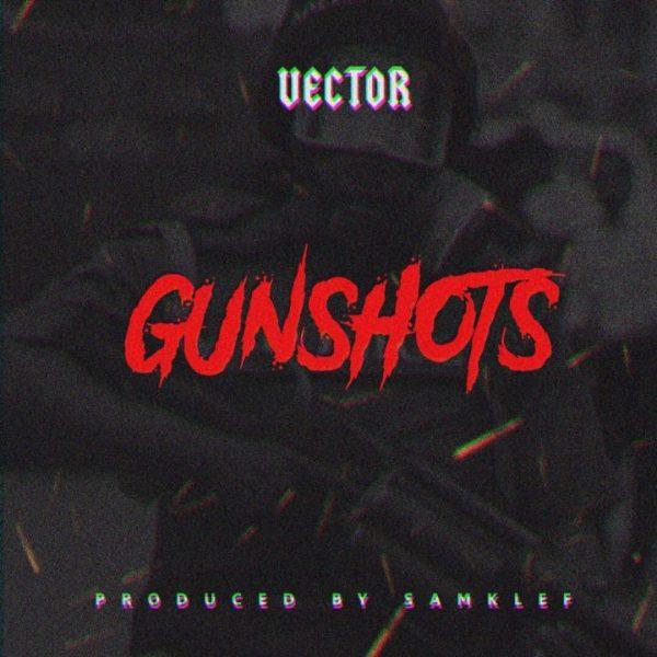 Vector – GunShots (Prod. by Samklef)