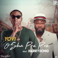 Yovi ft. Harrysong – Osha Pra Pra (Remix)
