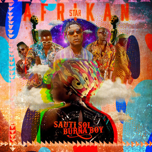 Sauti Sol - Afrikan Star ft. Burna Boy