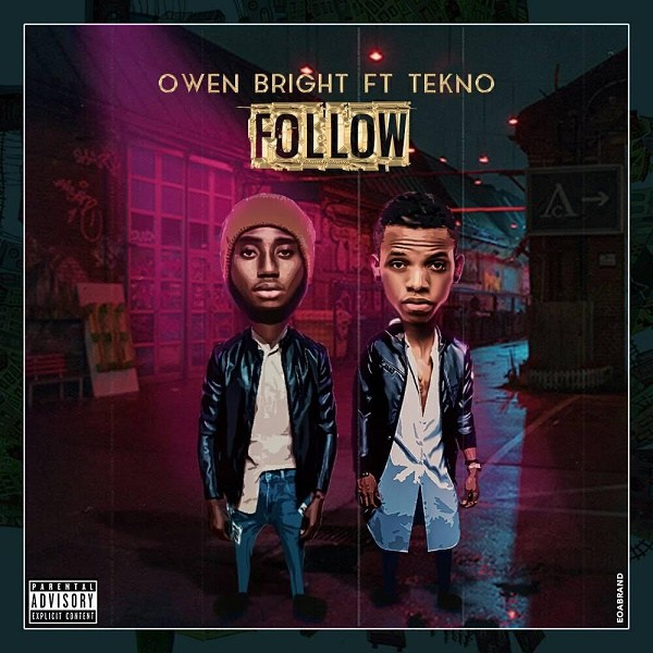 Owen Bright ft. Tekno – Follow