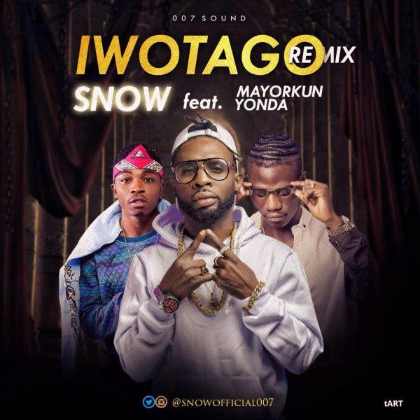 Snow ft. Mayorkun & Yonda - Iwotago (Remix)