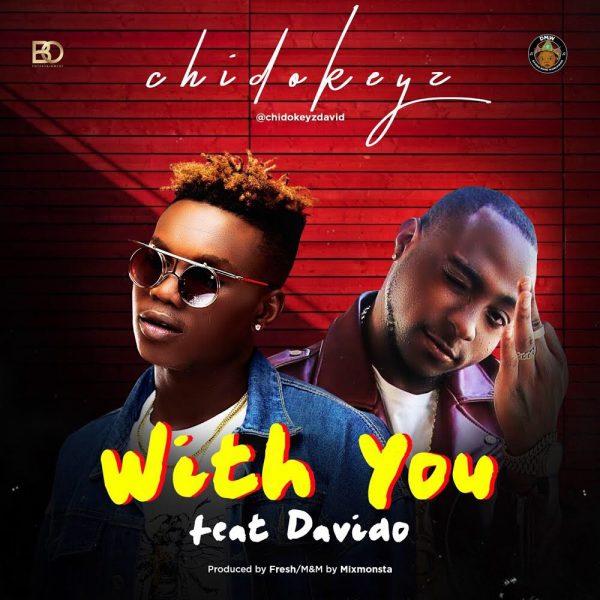 Chidokeyz ft. Davido - With You