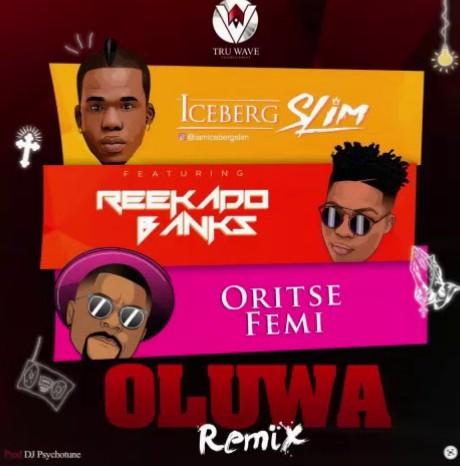 Iceberg Slim ft. Reekado Banks & Oritsefemi — Oluwa (Remix)