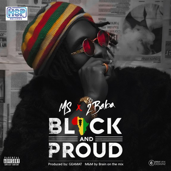 MS & 2Baba – Black and Proud