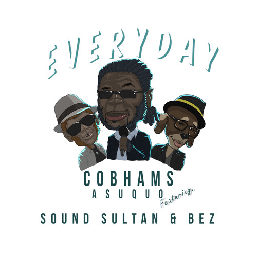 Cobhams Asuquo ft. Sound Sultan & Bez – Everyday