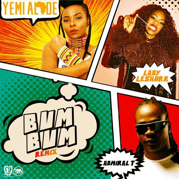 Yemi Alade – Bum Bum (Remix) ft. Lady Leshurr & Admiral T