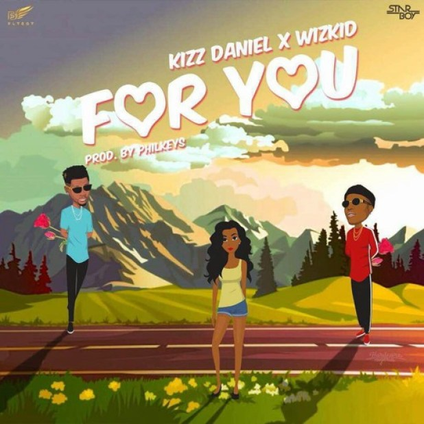 Kizz Daniel ft. Wizkid - For You