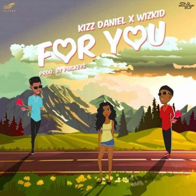 Kizz Daniel ft. Wizkid - For You
