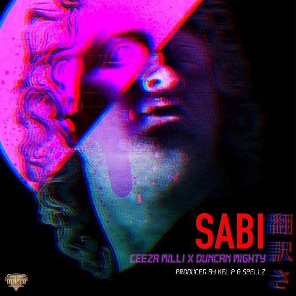 Ceeza Milli – Sabi ft. Duncan Mighty