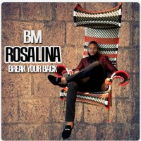 BM - Rosalina (Break Your Back)