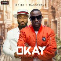 Seriki - Okay ft. Harrysong