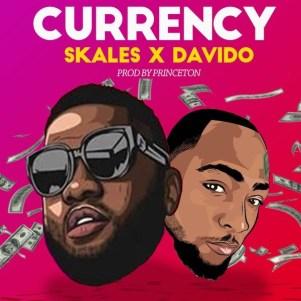 Skales – Currency ft. Davido