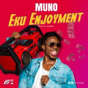 Muno - Eku Enjoyment
