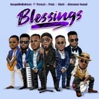 GospelOnDeBeatz – Blessings ft. Peruzzi, Praiz, Kholi, Alternate Sound