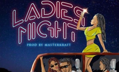 CDQ – Ladies Night (Prod By Masterkraft)
