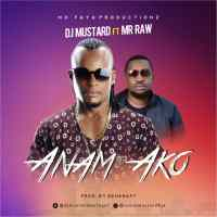 DJ Mustard ft Mr Raw - Anam Ako