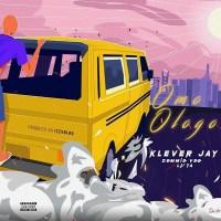 Klever Jay – Omo Ologo ft. Lyta, Demmie Vee