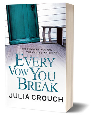 Every Vow You Break by Julia Crouch