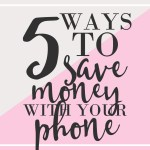 5 Easy Ways to Save Money With Your Phone