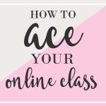How to Ace Your Online Class