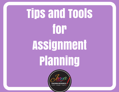 Tips, tools and templates for Assignment Planning Blog Post by Jooya Teaching Resources. Post includes tips, techniques, templates and link to a FREE course!