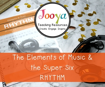 Elements of Music and the Super Six – Rhythm blog post from Jooya Teaching Resources